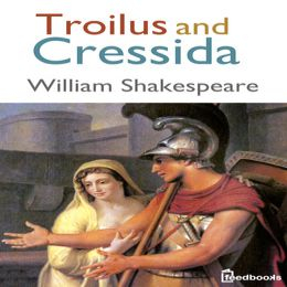 an overview of the comedy troilus and cressida by william shakespeare Free summary and analysis of the events in william shakespeare's troilus and cressida that won't make you snore we promise.