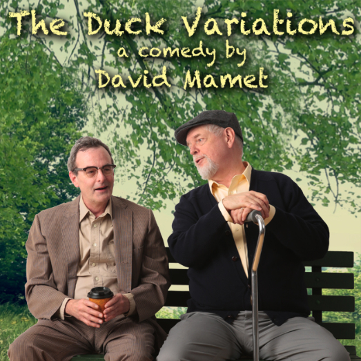 david mamets duck variations report Reprinted from the independent weekly the duck variations sexual perversity in chicago 9 apr 2008 • by zack smith the duck variations and sexual perversity in chicago ghost & spice theatre at common ground theatre through april 19 the duck variations why have david mamet's sexual perversity in chicago and the duck variations been paired.