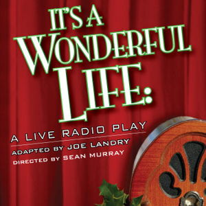 It 39 S A Wonderful Life A Live Radio Play Play Plot Summary Stageagent