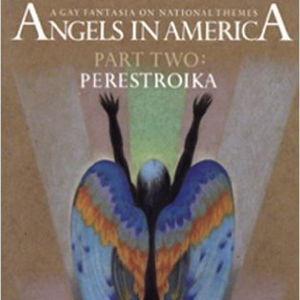 Angels in America, Part Two: Perestroika